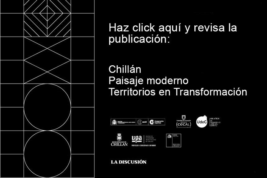 Publicación Chillán: Paisaje Moderno/ Territorios en transformación. (2017)