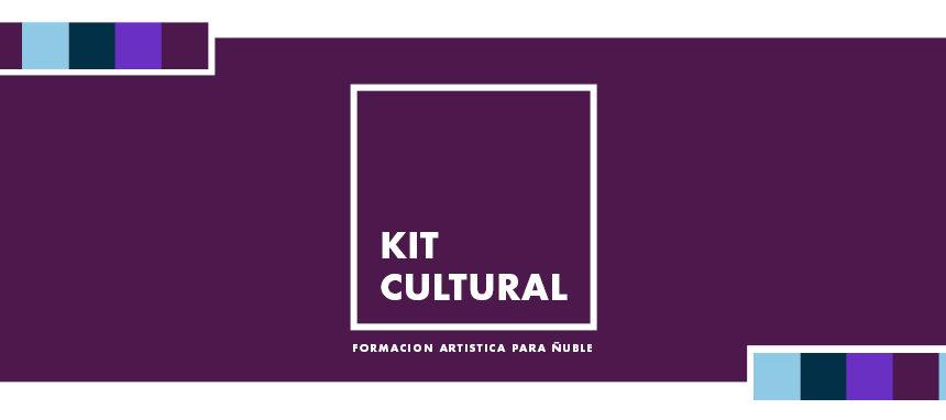 Kit Cultural: Formación Artística Para Ñuble
